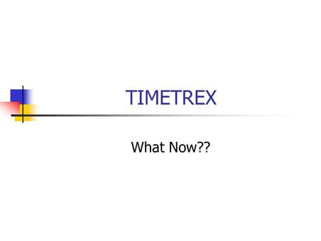 TIMETREX What Now??. Welcome TimeTrex Users You have a very important role in the TimeTrex process. Your time is used to calculate UNC Hospitals' and.