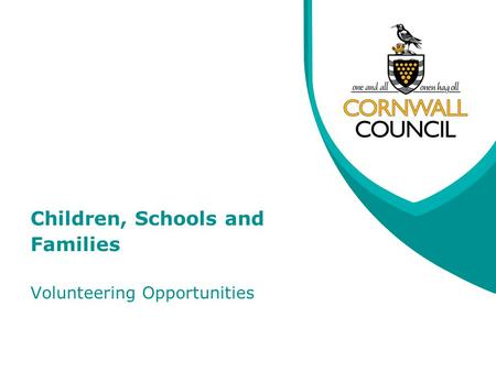 Children, Schools and Families Volunteering Opportunities.