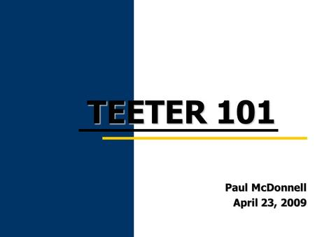 Paul McDonnell April 23, 2009 TEETER 101. 1 Teeter is a method for distributing taxes which guarantees that participating agencies receive 100% of levied.