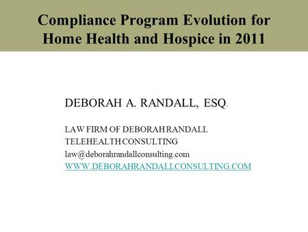 DEBORAH A. RANDALL, ESQ. LAW FIRM OF DEBORAH RANDALL TELEHEALTH CONSULTING  Compliance.