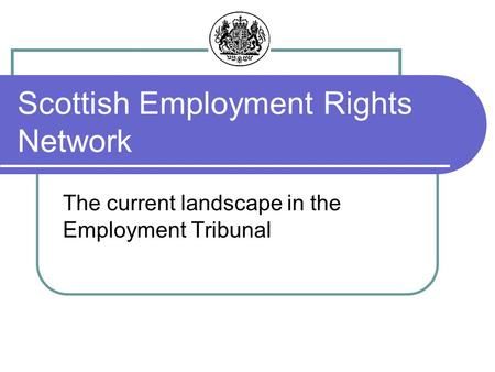 The current landscape in the Employment Tribunal Scottish Employment Rights Network.