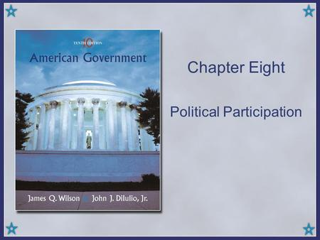 Chapter Eight Political Participation. Copyright © Houghton Mifflin Company. All rights reserved.8 | 2 Objectives This chapter reviews the much-discussed.