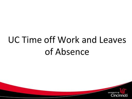 UC Time off Work and Leaves of Absence. Time off Work and Leave Rules Consider the employee's position Each Time off Work policy or collective bargaining.