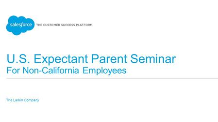 U.S. Expectant Parent Seminar For Non-California Employees The Larkin Company ​