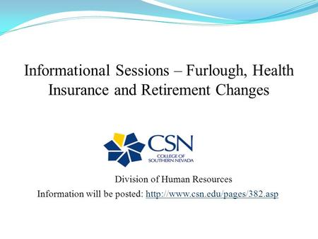 Division of Human Resources Information will be posted: