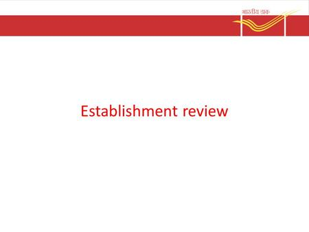 Establishment review.