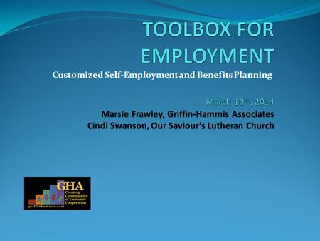 Customized <strong>Self</strong>-Employment and Benefits Planning.
