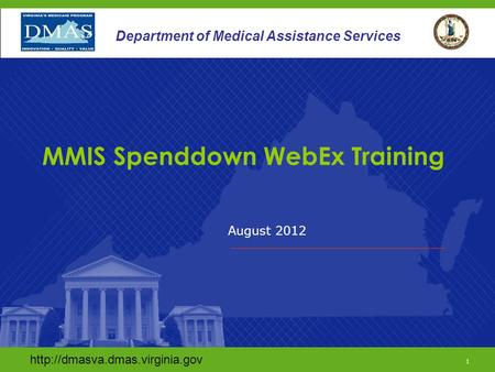 1 Department of Medical Assistance Services August 2012  1 Department of Medical Assistance.