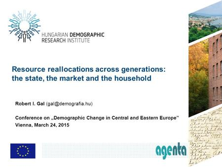 "Resource reallocations across generations: the state, the market and the household Robert I. Gal Conference on ""Demographic Change."