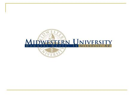 Our Mission Statement Midwestern University's historical and sustaining philosophy dedicates the institution and its resources to the highest standards.