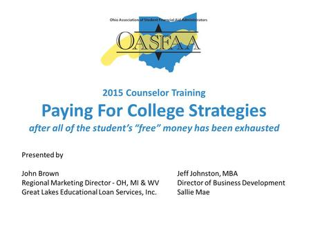 "2015 Counselor Training Paying For College Strategies after all of the student's ""free"" money has been exhausted."