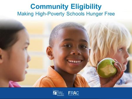 Community Eligibility Making High-Poverty Schools Hunger Free.