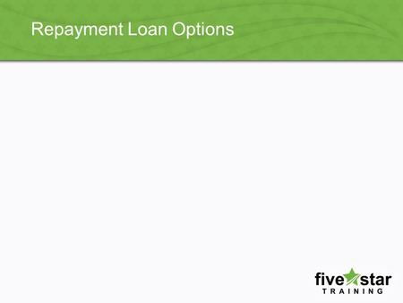 Repayment Loan Options. Agenda Income-Driven Repayment Plans Overview –Pay As You Earn Plan –Income-Based Repayment Plan –Income-Contingent Repayment.