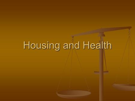 Housing and Health. Housing Leases Leases 6 month or 1 year period of time 6 month or 1 year period of time Advantage- can't be forced out unless violated.