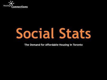 Social Stats The Demand for Affordable Housing in Toronto.