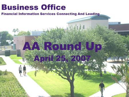 Business Office Financial Information Services Connecting And Leading AA Round Up April 25, 2007.