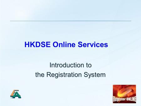 1 HKDSE Online Services Introduction to the Registration System.