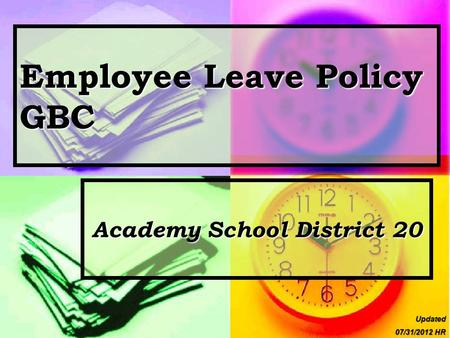 Employee Leave Policy GBC Academy School District 20 Updated 07/31/2012 HR.
