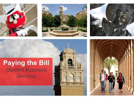 Paying the Bill Student Business Services. What is my financial responsibility to TTU?