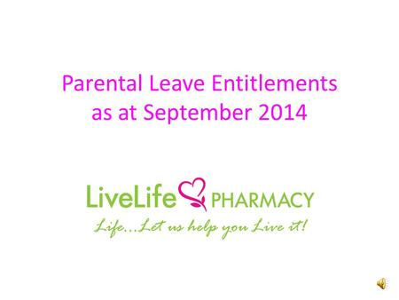 Parental Leave Entitlements as at September 2014 As at June 2014.