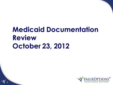 1 Medicaid Documentation Review October 23, 2012.