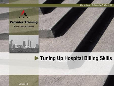 Version 1.0 Tuning Up Hospital Billing Skills. 1 Agenda  Test of knowledge  Questions from Policy and Procedure  Review answers and where to locate.