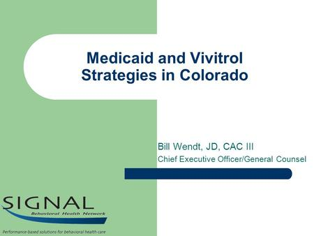Medicaid and Vivitrol Strategies in Colorado
