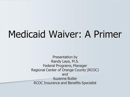 Medicaid Waiver: A Primer