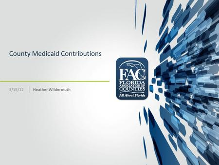 County Medicaid Contributions Heather Wildermuth3/15/12.