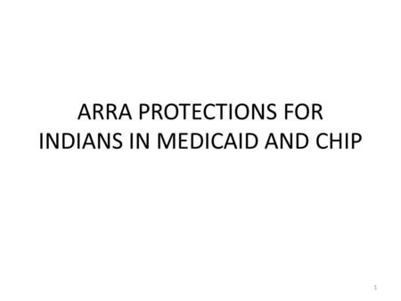 ARRA PROTECTIONS FOR INDIANS IN MEDICAID AND CHIP 1.
