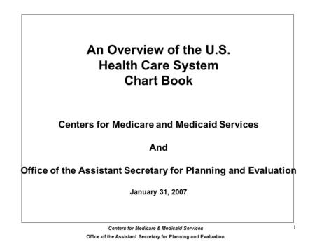 An Overview of the U.S. Health <strong>Care</strong> System Chart Book