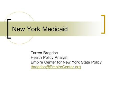 New York Medicaid Tarren Bragdon Health Policy Analyst Empire Center for New York State Policy