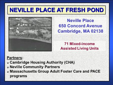 NEVILLE PLACE AT FRESH POND