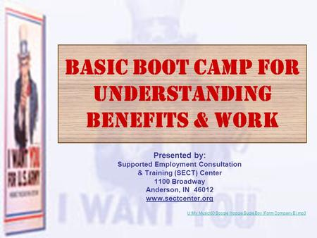 1 (Benefits Boot Camp)- SECT BASIC Boot Camp for Understanding Benefits & Work Presented by: Supported Employment Consultation & Training (SECT) Center.