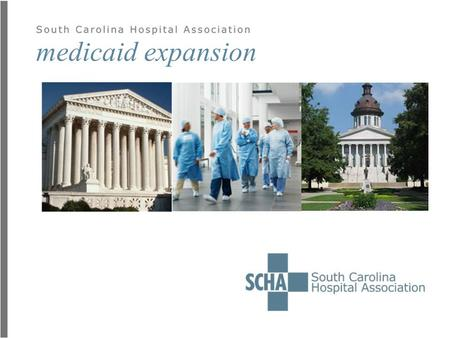 Medicaid expansion. expanding coverage under aca  Medicaid Expansion:  Will cover 250,000 uninsured in SC  By 2014 states can extend Medicaid eligibility.