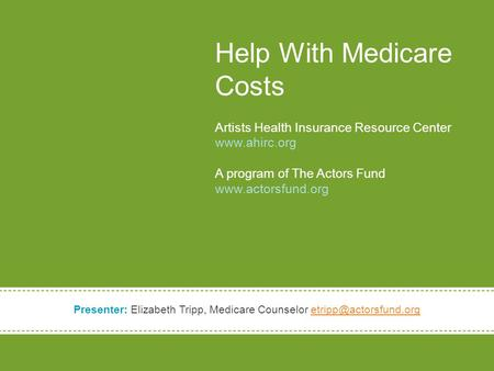 Health Insurance, Health Care Reform and Resources in Chicago Dancers' Health Insurance Resource Center A program of The Actors Fund with support from.