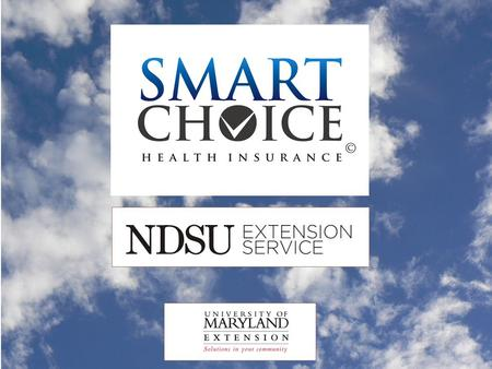 To make a Smart Choice... Analyze personal and family health care needs and wants Compare health insurance plans to determine the best choice for you.