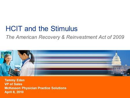 HCIT and the Stimulus The American Recovery & Reinvestment <strong>Act</strong> of 2009