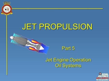 JET PROPULSION Part 5 Jet Engine Operation Oil Systems.
