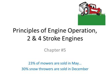 Principles of Engine Operation, 2 & 4 Stroke Engines