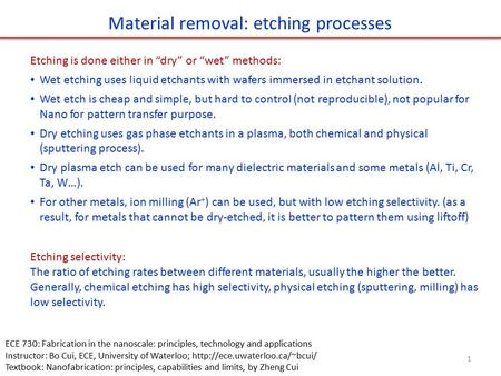 Material removal: etching processes