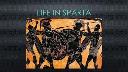 Early on, Sparta was like many other Greek city-states War in and out of the city changed everything Changes turned Sparta into a war machine Thought.