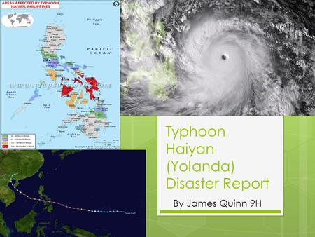 Typhoon Haiyan (Yolanda) Disaster Report By James Quinn 9H.