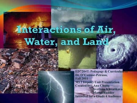 Interactions of Air, Water, and Land: Table of Contents Lesson #Lesson NameBloom's Taxonomy LevelGardener's Multiple Intelligence(s)Additive 1 Water You.