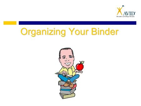 Organizing Your Binder. Required Binder 2 ½ or 3 inch 3-ring binder with clear cover.