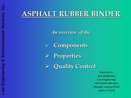 ASPHALT RUBBER BINDER Properties Quality Control An overview of the