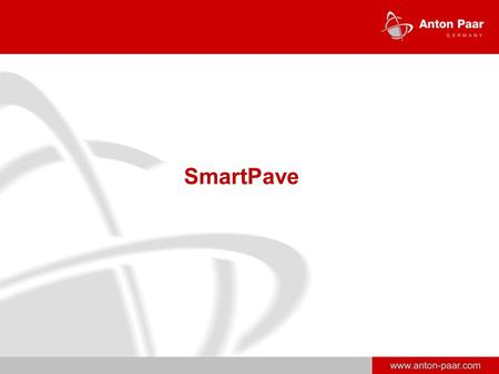 Www.anton-paar.com SmartPave. 2 Features  Perfect temperature control  Lowest thermal gradients due to the actively heated hood  Designed for testing.