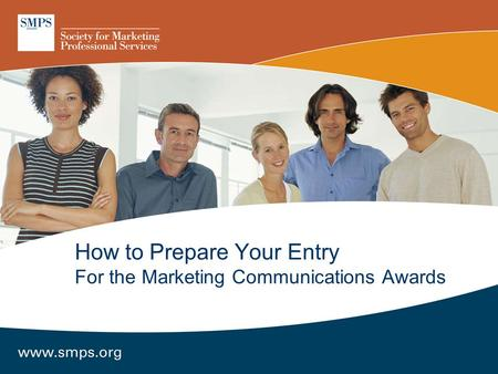 How to Prepare Your Entry For the Marketing Communications Awards.