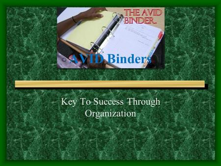AVID Binders Key To Success Through Organization.