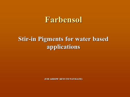 Farbensol Stir-in Pigments for water based applications (USE ARROW KEYS TO NAVIGATE)